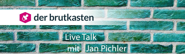 Der Brutkasten Live Talk mit Jan Pichler