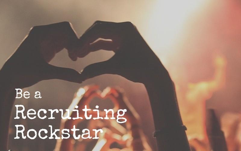 Be a Recruiting Rockstar